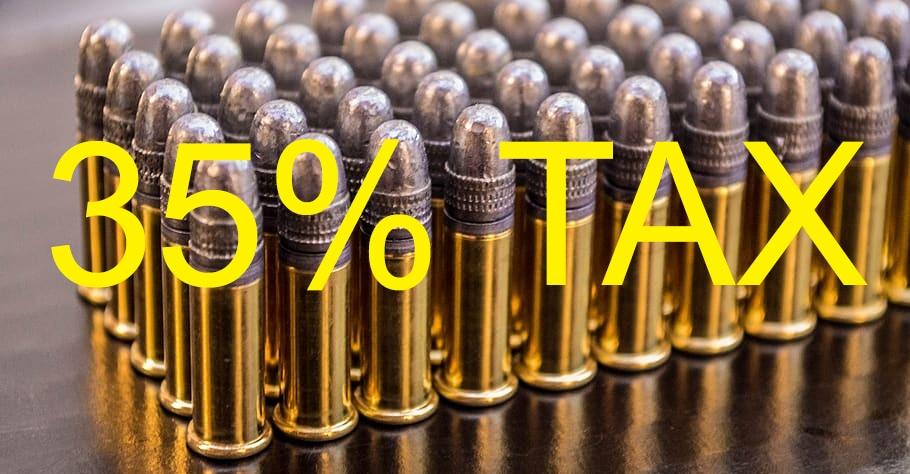 In support of a 35% tax on ammunition